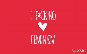 I F•cking Love Feminism