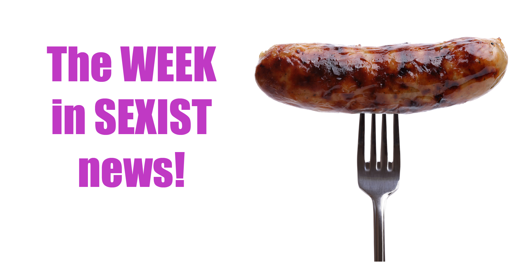 The Week in Sexist News 12/12/14
