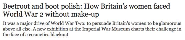 Beauty in World War 2  How Britain s women stayed glamorous   Telegraph