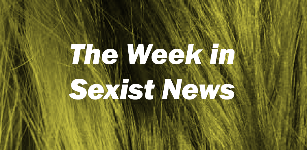 The Week in Sexist News 13/03/2015