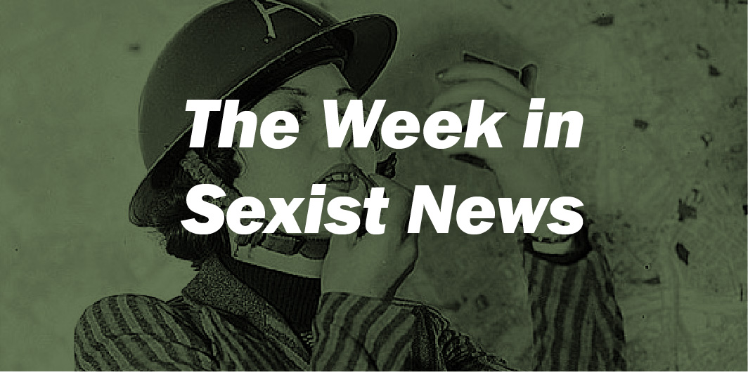 The Week in Sexist News 06/03/2015