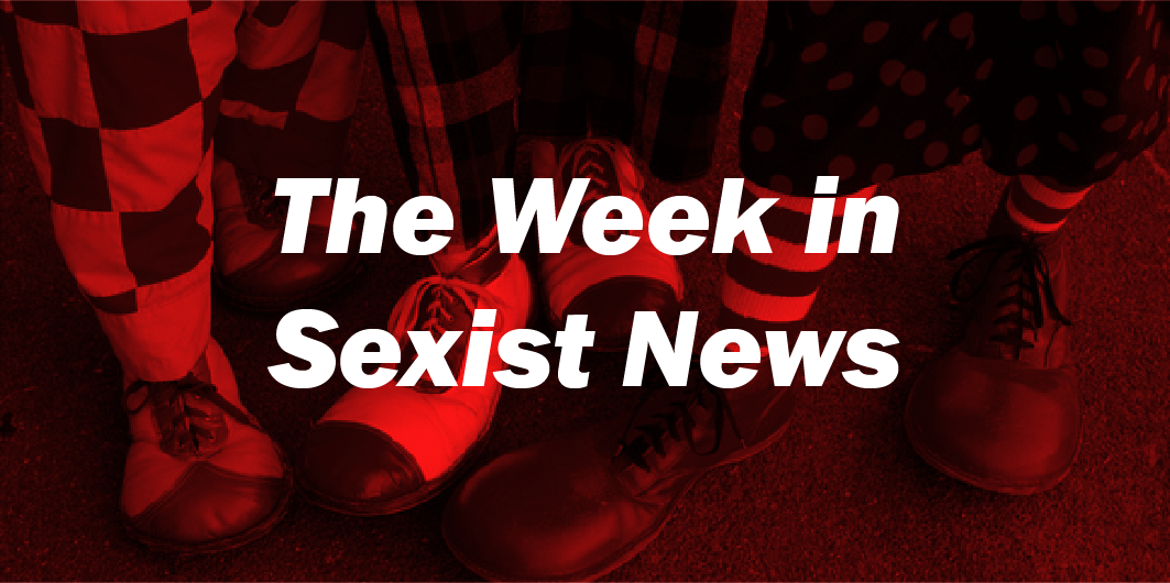 The Week in Sexist News 17/04/15