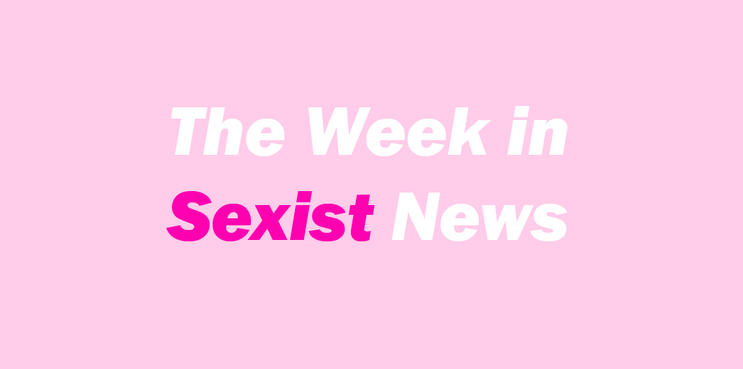 The Week in Sexist News 10/04/2015