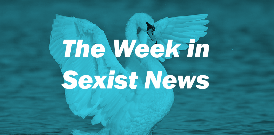 The Week in Sexist News 05/06/2015
