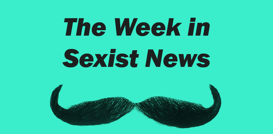 The Week in Sexist News 19/06/15