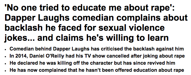 Dapper Laughs complains   No one tried to educate me about rape    Daily Mail Online