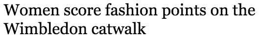 Women score fashion points on the Wimbledon catwalk   The Times