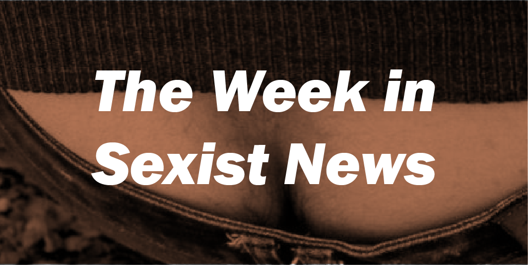 The Week in Sexist News 10/07/15