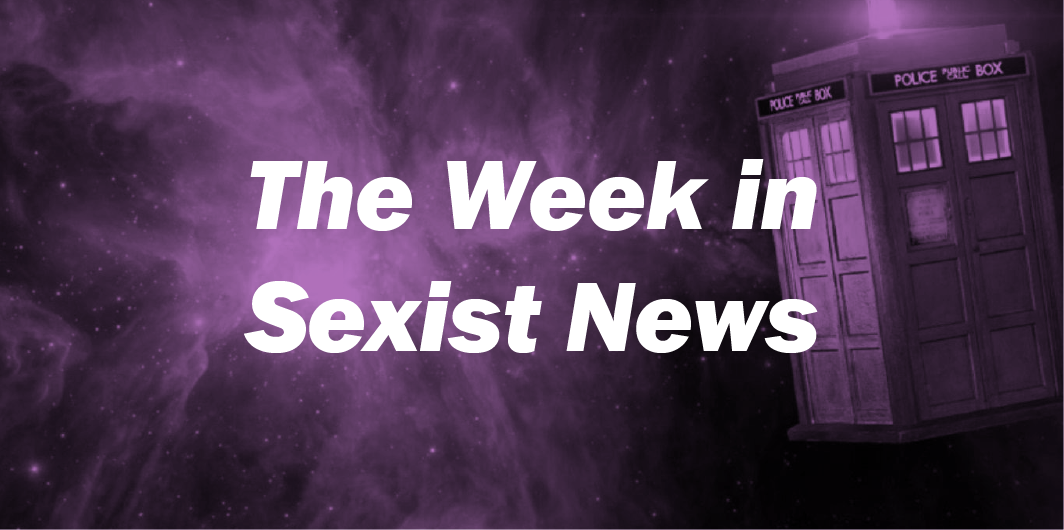 The Week in Sexist News 24/07/15