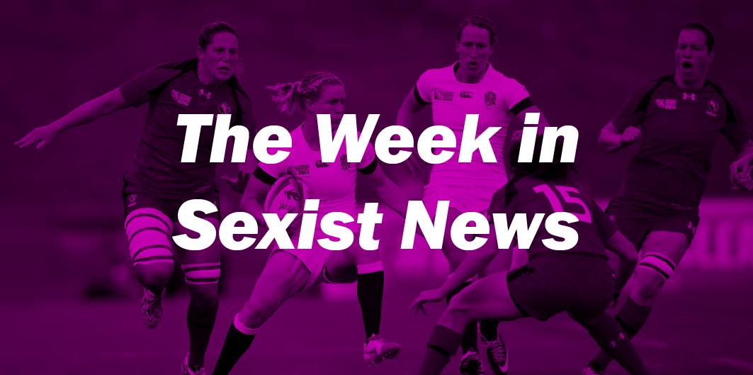 The Week in Sexist News 04/09/15
