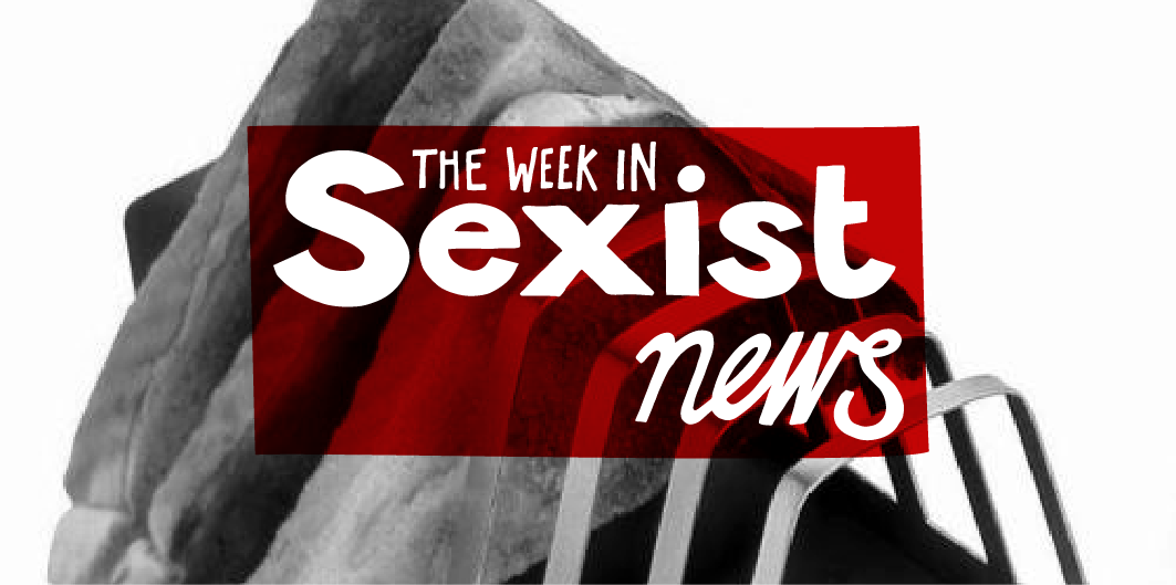 The Week in Sexist News 30/10/15
